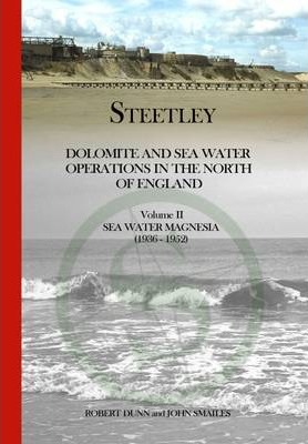 Steetley Sea Water Magnesia 1936-1952 2  Dolomite and Sea Water Operations in the North of England