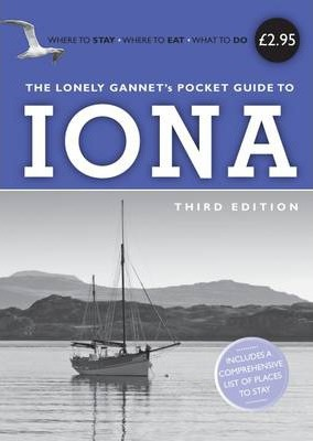 The Lonely Gannet's Pocket Guide to Iona
