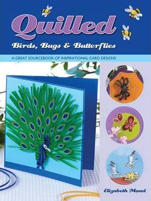 Quilled Birds, Bugs & Butterflies