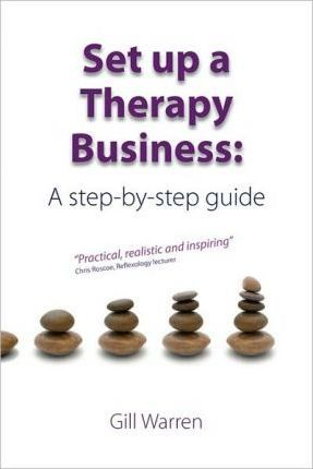 Set Up a Therapy Business : A Step-By-Step Guide