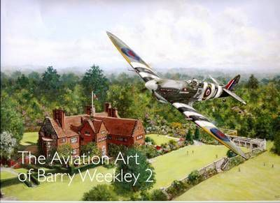 The Aviation Art of Barry Weekley 2: 2