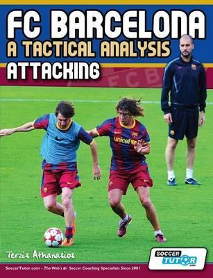 FC Barcelona - A Tactical Analysis : Attacking