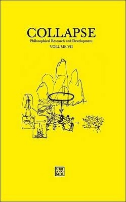 Collapse: Philosophical Research and Development 2012: Culinary Materialism Volume VII