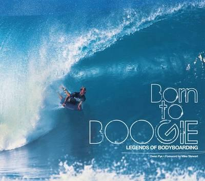 Born To Boogie : Legends of Bodyboarding
