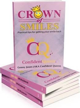 Crown of Smiles: Practical Tips for Getting Your Smile Back 2016