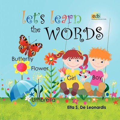 Let's Learn the Words : Excellent for Young Children from Newborn to Preschool on Learning to Read or Speak English. an Enchanting Picture Word Books Feature Hundreds of Bright and Colourful Illustrations.