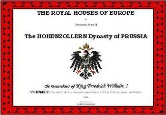 The Royal Houses of Europe Volume 2  The Hohenzollern Dynasty of Prussia