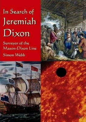 In Search of Jeremiah Dixon, Surveyor of the Mason-Dixon Line