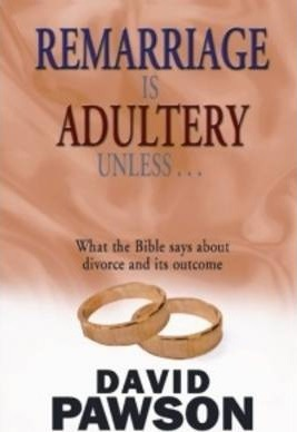 Remarriage is Adultery Unless ...