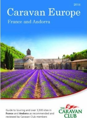 Caravan Europe Guide to Sites and Touring in France 2014
