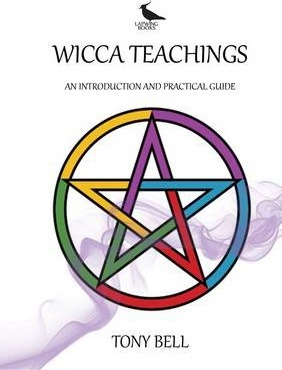 Wicca Teachings : An Introduction and Practical Guide