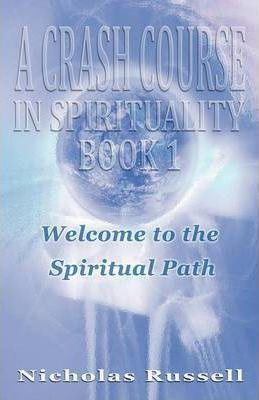 A Crash Course in Spirituality: Bk. 1