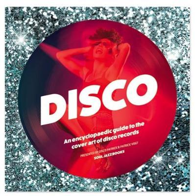 Astrosadventuresbookclub.com Disco : An Encyclopedic Guide to the Cover Art of Disco Records Image