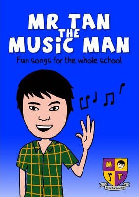 Mr Tan the Music Man - Fun Songs for the Whole School