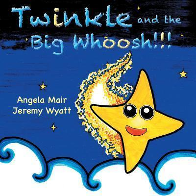 Twinkle and the Big Whoosh!!!