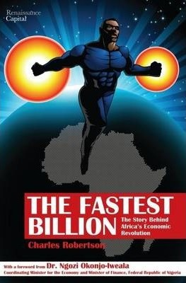 The Fastest Billion: The Story Behind Africa's Economic Revolution