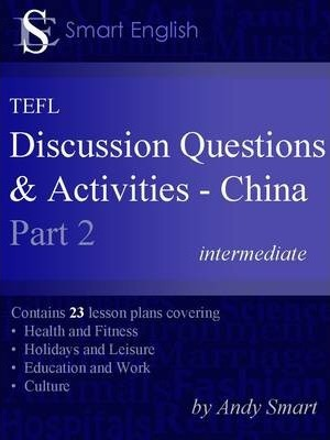 Smart English - TEFL Discussion Questions & Activities - China Part 2  Teacher's Book
