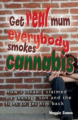 Get Real, Mum, Everybody Smokes Cannabis! Cover Image