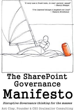 The Sharepoint Governance Manifesto: Disruptive Governance Thinking for the Masses