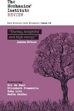 The Mechanics' Institute Review 2016 13  New Stories from Birkbeck