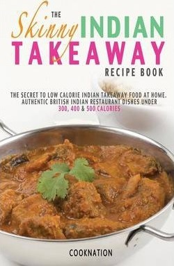 The skinny indian takeaway recipe book cooknation 9780957644779 the skinny indian takeaway recipe book forumfinder Choice Image