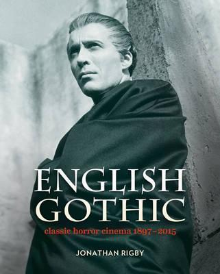 English Gothic : Classic Horror Cinema 1897-2015