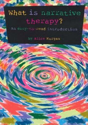 What is Narrative Therapy? : An Easy to Read Introduction