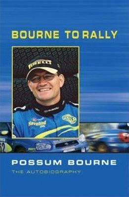 Bourne to Rally  Possum Bourne the Autobiography
