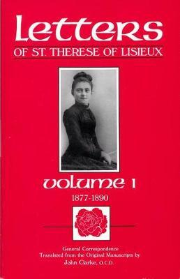 Letters of St. Therese of Lisieux: General Correspondence, 1877-1890 v. 1