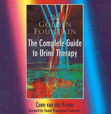 Golden Fountain: The Complete Guide to Urine Therapy
