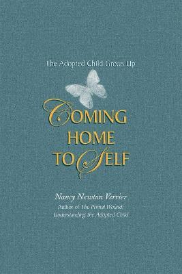 Coming Home to Self: The Adopted Child Grows Up