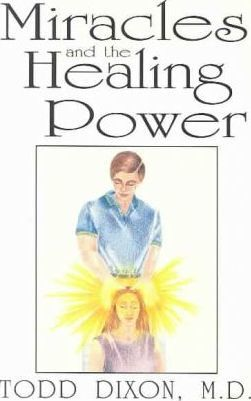 Miracles and the Healing Power