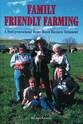 Family Friendly Farming : A Multi-generational Home-based Business Testament