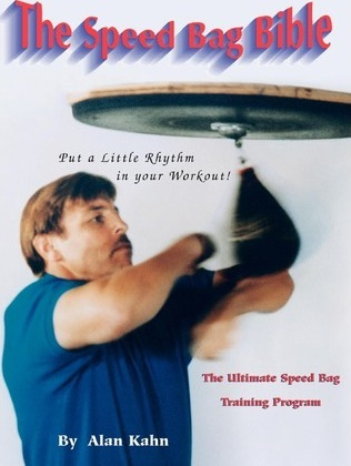 The Speed Bag Bible : The Ultimate Speed Bag Training Program