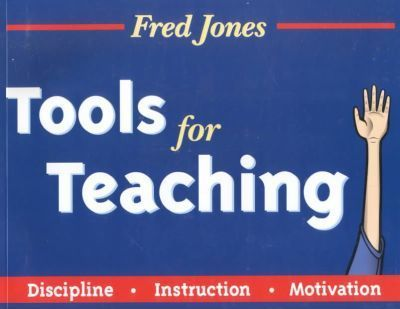 Tools for Teaching  Discipline, Instruction, Motivation