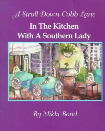 In the Kitchen with a Southern Lady : Mikki Bond : 9780965088800