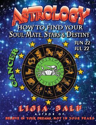 Astrology - How to Find Your Soul-Mate, Stars and Destiny - Cancer: June 22 - July 22