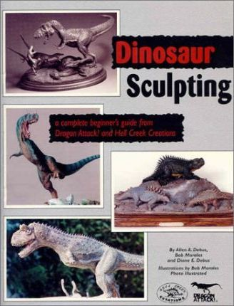 Dinosaur Sculpting  A Complete Beginner's Guide from Dragon Attack! and Hell Creek Creations
