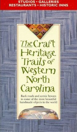 The Craft Heritage Trails of Western North Carolina