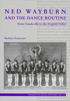 Ned Wrayburn and the Dance Routine : Barbara Naomi Cohen