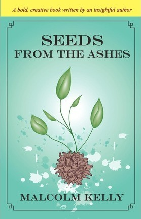 Seeds from the Ashes