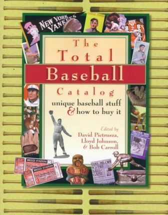 The Total Baseball Catalog  Great Baseball Stuff and How to Buy It