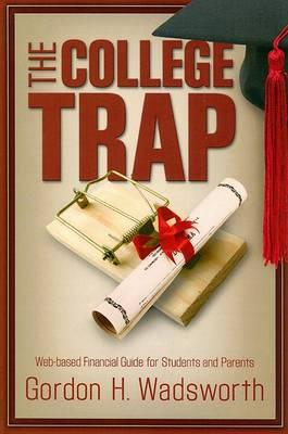 The College Trap: Web-Based Financial Guide for Students and Parents