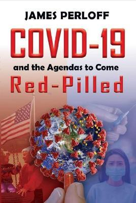 COVID-19 and the Agendas to Come, Red-Pilled