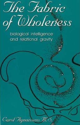 The Fabric of Wholeness : Biological Intelligence and Relational Gravity