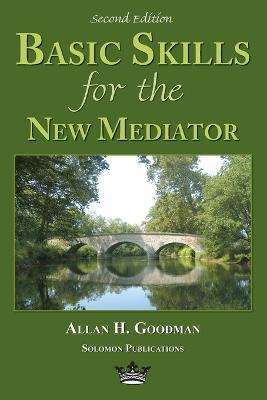 Basic Skills for the New Mediator, 2nd Edition