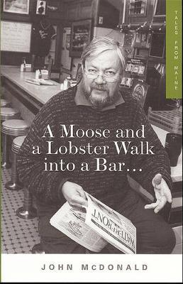 Moose & a Lobster Walk into a Bar  Tales from Maine