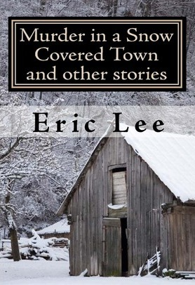 Murder in a Snow Covered Town and other stories Cover Image