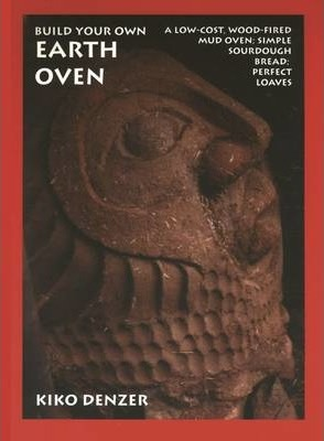 Build Your Own Earth Oven : Kiko Denzer : 9780967984605