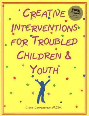 Creative Interventions for Troubled Children and Youth